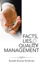 Facts, Lies, and Quality Management