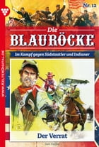 Die Blauröcke 12 - Western: Der Verrat by Sam Harper