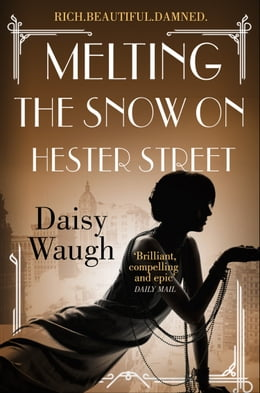 Book Melting the Snow on Hester Street by Daisy Waugh