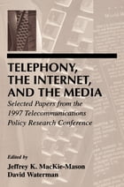 Telephony, the Internet, and the Media: Selected Papers From the 1997 Telecommunications Policy…