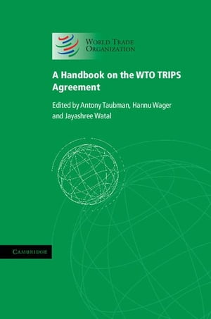 A Handbook on the WTO TRIPS Agreement