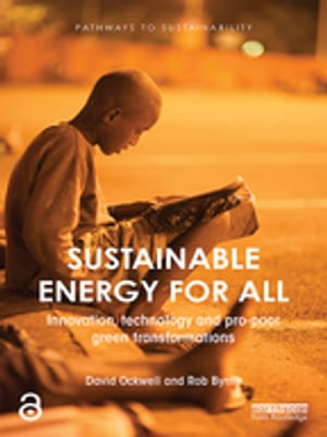 Sustainable Energy for All Innovation,  technology and pro-poor green transformations