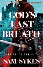 God's Last Breath by Sam Sykes
