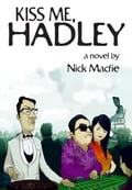 9789881608987 - Macfie, Nick: Kiss Me, Hadley: A Novel - 書