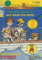 Pee Wee Scouts: All Dads on Deck by Judy Delton