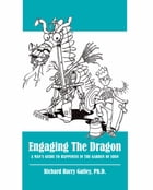 Engaging the Dragon: A Man's Guide to Happiness in the Garden of Eden by Richard Harry Gatley, Ph.D.