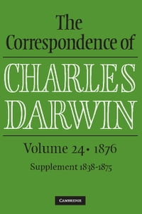 The Correspondence of Charles Darwin: Volume 24, 1876