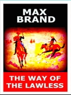 Max Brand - The Way Of The Lawless by Max Brand