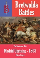 The Madrid Uprising 1808 by Oliver Hayes