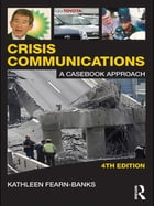 Crisis Communications: A Casebook Approach by Kathleen Fearn-Banks