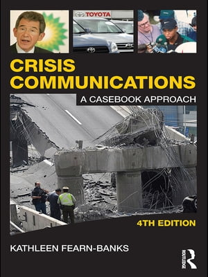 Crisis Communications A Casebook Approach