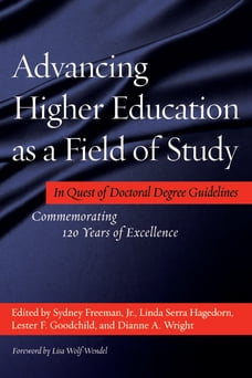 Advancing Higher Education as a Field of Study: In Quest of Doctoral Degree Guidelines…