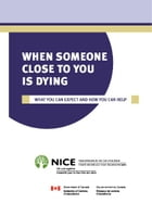 When Someone Close To You Is Dying by National Initiative for the Care of the Elderly
