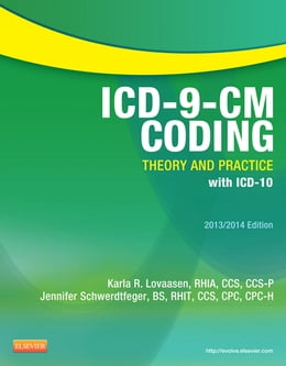 Book ICD-9-CM Coding: Theory and Practice with ICD-10, 2013/2014 Edition - E-Book by Karla R. Lovaasen, RHIA, CCS, CCS-P