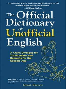 Book The Official Dictionary of Unofficial English by Grant Barrett