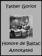 Father Goriot (Annotated) by Honore de Balzac
