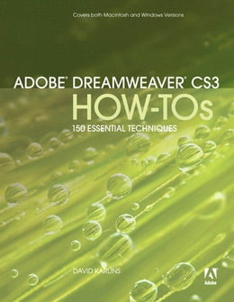 Book Adobe Dreamweaver CS3 How-Tos: 100 Essential Techniques by David Karlins