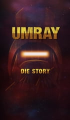 UMRAY: Die Story by Tom Daut