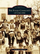 The Polish Community of Chicopee by Stephen R. Jendrysik
