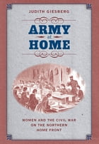 Army at Home by Judith Giesberg