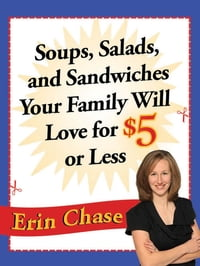 Soups, Salads, and Sandwiches Your Family Will Love for $5 or Less