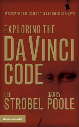 Book Exploring the Da Vinci Code: Investigating the Issues Raised by the Book and Movie by Lee Strobel