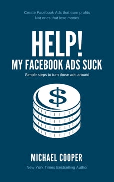 HELP! My Facebook Ads Suck: Simple steps to turn those ads around