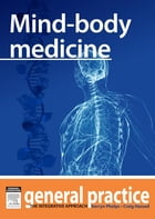 Mind-body Medicine: General Practice: The Integrative Approach Series by Craig Hassed