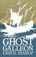Ghost Galleon by Errol Bishop