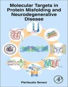 Molecular Targets in Protein Misfolding and Neurodegenerative Disease: Focus on Tau, Alzheimer's…