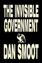 The Invisible Government by Dan Smoot