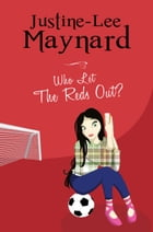 Who Let The Reds Out? by Justine-Lee Maynard