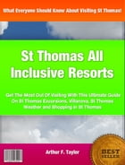 St Thomas All Inclusive Resorts by Arthur F. Taylor