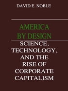 AMERICA BY DESIGN by David F Noble