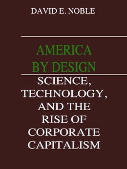 Book AMERICA BY DESIGN by David F Noble