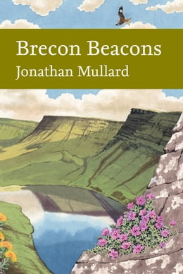 Book Brecon Beacons (Collins New Naturalist Library, Book 126) by Jonathan Mullard