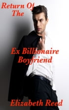 Return of the Ex Billionaire Boyfriend by Elizabeth Reed