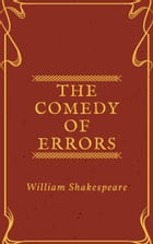 The Comedy of Errors (Annotated) by William Shakespeare
