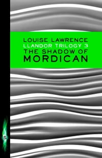 Llandor Trilogy: The Shadow of Mordican