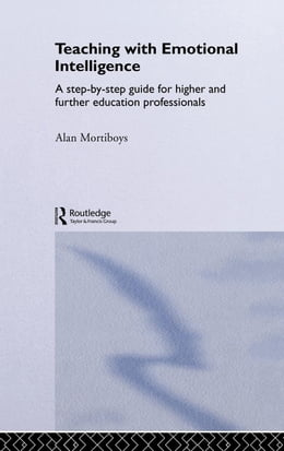 Book Teaching with Emotional Intelligence by Mortiboys, Alan