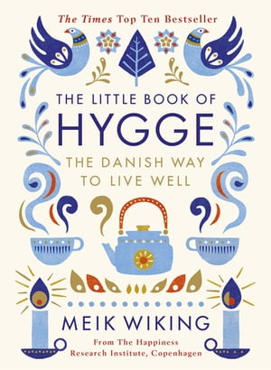 The Little Book of Hygge The Danish Way to Live Well