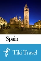 Spain Travel Guide - Tiki Travel by Tiki Travel