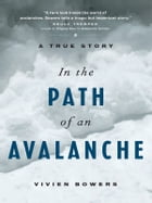 In the Path of An Avalanche: A True Story