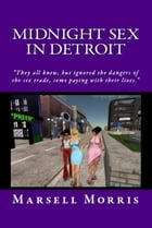 Midnight Sex in Detroit by Marsell Morris