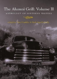 The Alumni Grill 2: An Anthology of Southern Writers