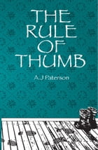 The Rule of Thumb by A.J. Paterson