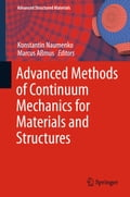 Advanced Methods of Continuum Mechanics for Materials and Structures 1548164b-e0e9-4af6-9558-e96cb46d0b3b