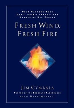 Book Fresh Wind, Fresh Fire by Jim Cymbala