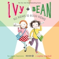 Ivy & Bean No News Is Good News (Book 8)