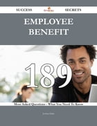 Employee benefit 189 Success Secrets - 189 Most Asked Questions On Employee benefit - What You Need…